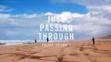 JUST PASSING THROUGH: EPISODIO 7, FRANCIA